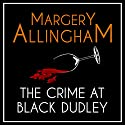 The Crime at Black Dudley: An Albert Campion Mystery Hörbuch von Margery Allingham Gesprochen von: David Thorpe