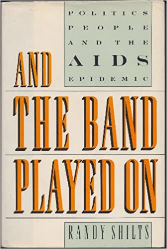 And The Band Played On - Politics, People, And The Aids