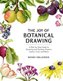 The Joy of Botanical Drawing: A Step-by-Step