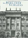 Das Berliner Schloss: Der Umbau durch Andreas Schlüter
