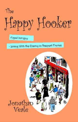 The Happy Hooker: Expat Intrigue - Living with the Enemy in Deepest France