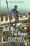 Ask Me If I'm Happy, Kimberly Menozzi, 0615490751