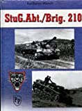 "Stug Abt/Brig 210 : The History of Sturmgeschütz-Abteilung/-Brigade 210  The ""Tiger's Head"" Brigade"