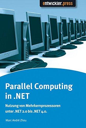 Parallel Computing in .NET: Multicore-Programmierung von .Net 2.0 bis 4.0