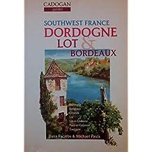 Southwest France: Dordogne Lot & Bordeaux