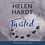 Twisted: The Steel Brothers Saga, Book 8 | Helen Hardt