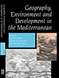 Geography, Environment and Development in the Mediterranean, , 1898723893