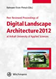 Peer Reviewed Proceedings of Digital Landscape Architecture 2012 at Anhalt University of Applied Sciences, Erich Buhmann, 3879075190