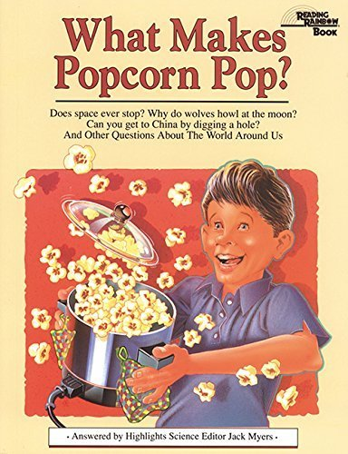 What Makes Popcorn Pop?: And Other Questions About the World Around Us by Myers, Jack (1994) Paperback