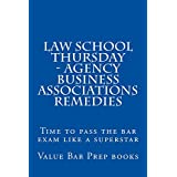Law School Thursday - Agency Business Associations Remedies: Law School / Exams