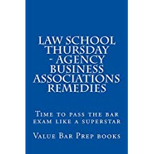 Law School Thursday - Agency Business Associations Remedies: Law School / Exams
