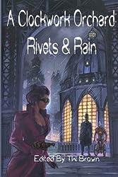 A Clockwork Orchard: Rivets & Rain