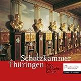 Schatzkammer Thüringen : Erbe Höfischer Kultur, Arbeitskreis Residenzmuseen in Thüringen Staff, 3795421861