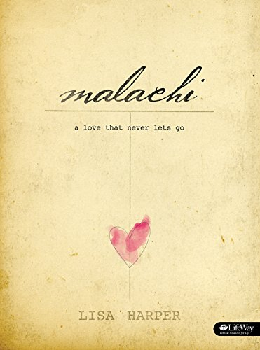 Malachi - Bible Study Book: A Love That Never Lets Go