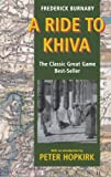 img - for A Ride to Khiva by Frederick Burnaby (2002-11-28) book / textbook / text book