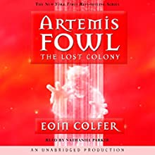 The Lost Colony: Artemis Fowl, Book 5 Audiobook by Eoin Colfer Narrated by Nathaniel Parker