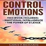 Control Emotions: Emotional Intelligence, The Power of Silence | Lance P. Richards