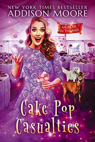 Cake Pop Casualties (MURDER IN THE MIX Book 22) by [Moore, Addison]