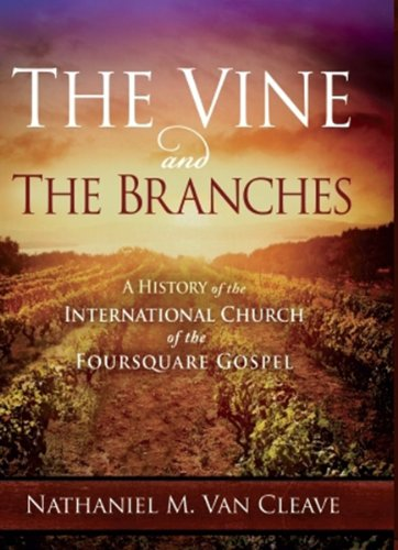 Foursquare House - The Vine and the Branches: A History of the International Church of the Foursquare Gospel