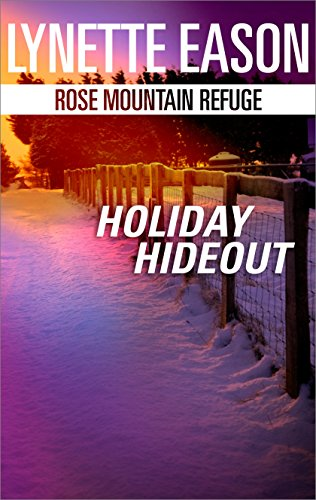 Holiday Hideout: A Riveting Western Suspense (Rose Mountain Refuge Book -