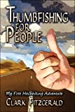 Thumbfishing for People, Clark Fitzgerald, 1604740051