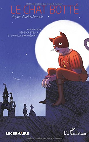 Le chat botté: d'après Charles Perrault - Adaptation Rébecca Stella et Danielle Barthélemy (French Edition) ebook