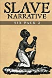 Slave Narrative Six Pack 2