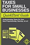 Taxes: For Small Businesses QuickStart Guide – Understanding Taxes For Your Sole Proprietorship, Startup, & LLC Reviews