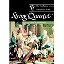 The Cambridge Companion to the String Quartet (Cambridge Companions to Music)