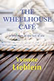 img - for The Wheelhouse Caf  - a love story in the key of sea book / textbook / text book