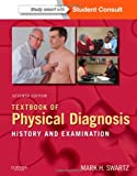 Textbook of Physical Diagnosis : History and Examination with STUDENT CONSULT Online Access, Swartz, Mark H., 0323221483