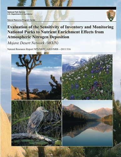 Read Online Evaluation of the Sensitivity of Inventory and Monitoring National Parks to Nutrient Enrichment Effects from Atmospheric Nitrogen Deposition Mojave Desert Network (MOJN) pdf