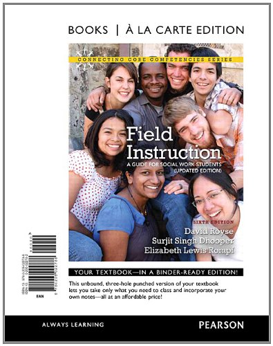 Field Instruction: A Guide for Social Work Students, Updated Edition, Books a la Carte Edition (6th Edition) (Connecting