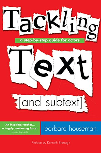 (Tackling Text [and subtext]: A Step-by-Step Guide for Actors)
