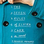 The Seven Imperfect Rules of Elvira Carr | Frances Maynard