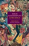 Berlin Alexanderplatz (New York Review Books Classics)