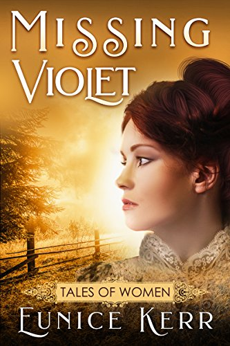 Missing Violet (Tales of Women - mail order bride historical western romance) by [Kerr, Eunice]