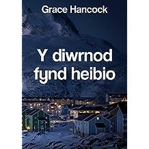 Y diwrnod fynd heibio (Welsh Edition)