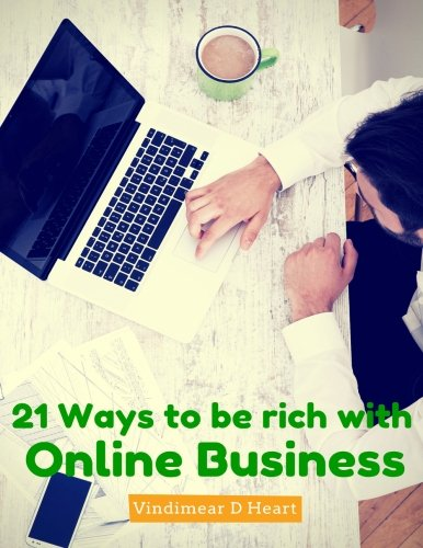 51KrM8pBc0L - Online Business: 21 Ways to be rich with Online Business (How to Get Rich, Kindle marketing, Online Marketing For Beginners, Email marketing, Money machine, Monetize a blog, Clickbank)