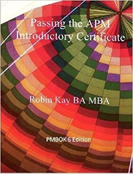 Passing the apm introductory certificate pmbok 6 edition amazon passing the apm introductory certificate pmbok 6 edition amazon robin kay 9781291750515 books yadclub Choice Image