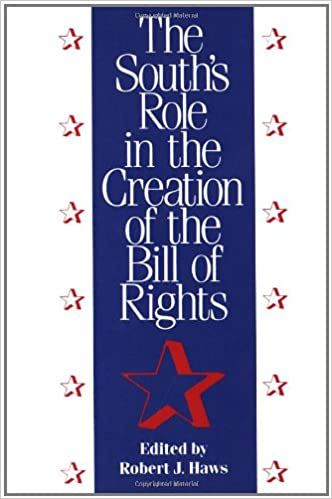 the south s role in the creation of the bill of rights essays the south s role in the creation of the bill of rights essays chancellor s symposium series jr symposium on southern history chancellor porter l