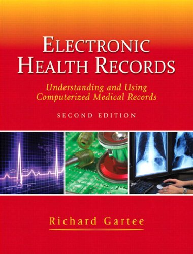 Electronic Health Records: Understanding and Using Computerized Medical Records (2nd Edition) Pdf