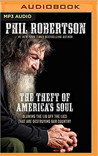 The Theft of America's Soul: Blowing the Lid Off the Lies That Are on