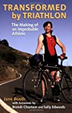 Transformed by Triathlon, Jane Booth, 0978700767