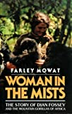 Woman in the Mists: The Story of Dian Fossey and the Mountain Gorillas of Africa by Mowat, Farley (1987) Hardcover