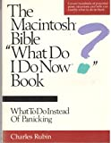 "The Macintosh Bible ""What Do I Do Now?"" Book, Charles Rubin, 0940235234"