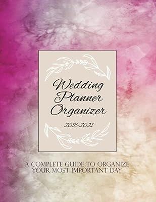 Wedding Planner Organizer 2018-2021: Wedding Planner Book Book and Organizer / Wedding Planner Book / Wedding Planning Book and Organizers 2018 / ... Books for Brides / Wedding Planner Checklist
