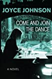 Come and Join the Dance, Joyce Johnson, 1480481335