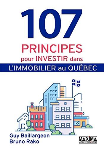 Amazon Com 107 Principes Pour Investir Dans L Immobilier Au Quebec