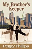 My Brother's Keeper, Peggy Phillips, 0595216684